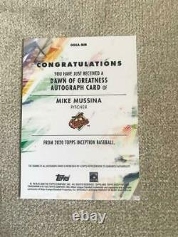 2020 Topps Inception MIKE MUSSINA Dawn of Greatness AUTO /10 Orioles Yankees HOF